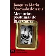 Memorias Postumas De Blas Cubas / The Posthumous Memoirs of Bras Cubas by Joaquim Maria Machado de Assis