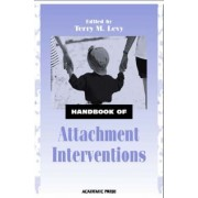 Handbook of Attachment Interventions by Terry M. Levy