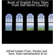 Book of English Fairy Tales from the North-Country by Alfred Cooper Fryer