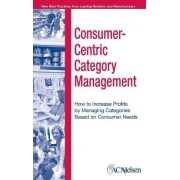 The Consumer-Centric Category Management by Acnielsen