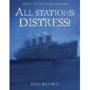 All Stations! Distress! by Don Brown
