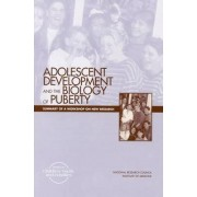 Adolescent Development and the Biology of Puberty by Forum on Adolescence