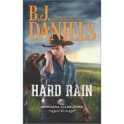 Hard Rain by B J Daniels