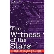 The Witness of the Stars by Ethelbert William Bullinger