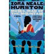 Moses, Man of the Mountain by Zora Neale Hurston