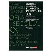 FILOSOFIA IN SECOLUL XX, vol. I, II