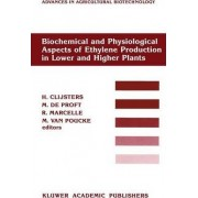 Biochemical and Physiological Aspects of Ethylene Production in Lower and Higher Plants by H. Clijsters