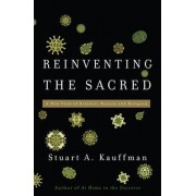 Reinventing the Sacred by Stuart A. Kauffman