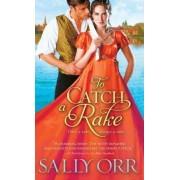 To Catch a Rake by Sally Orr
