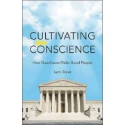 Cultivating Conscience by Lynn A. Stout
