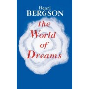 The World of Dreams by Henri Louis Bergson