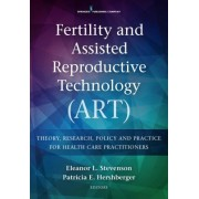 Fertility and Assisted Reproductive Technology (Art): Theory, Research, Policy and Practice for Health Care Practitioners