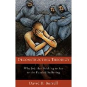 Deconstructing Theodicy by David B. Burrell