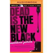 Dead Is the New Black by Marlene Perez