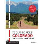 75 Classic Rides Colorado by Jason Sumner