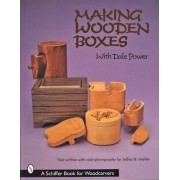 Making Wooden Boxes With Dale Power by Dale Power