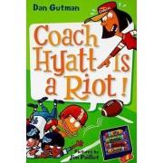 Coach Hyatt is a Riot! by Dan Gutman