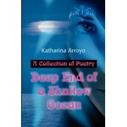 Deep End of a Shallow Ocean by Katharina Arroyo