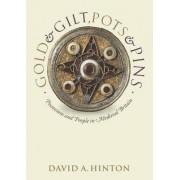 Gold and Gilt, Pots and Pins by Emeritus Professor David A Hinton