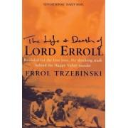The Life and Death of Lord Erroll by Errol Trzebinski