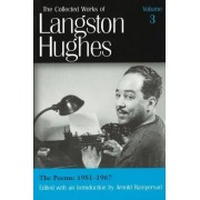 The Collected Works of Langston Hughes: Poems 1951-1967 v. 3 by Langston Hughes