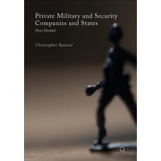 Private Military and Security Companies and States 2017 by Christopher Spearin
