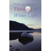 Theology in Winter Light by Enda McDonagh