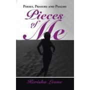 Pieces of Me: Poems, Prayers and Psalms