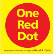 David A. Carter One Red Dot: A Pop-Up Book for Children of All Ages (Classic Collectible Pop-Up)