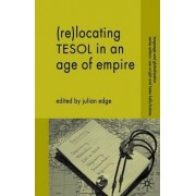 (Re-)Locating TESOL in an Age of Empire by Julian Edge