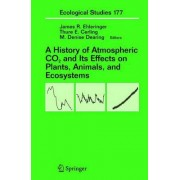 A History of Atmospheric Co2 and Its Effects on Plants, Animals, and Ecosystems by James R Ehleringer