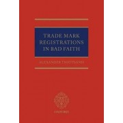 Trade Mark Registrations in Bad Faith by Alexander Tsoutsanis