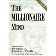 The Millionaire Mind by PH D Thomas J Stanley