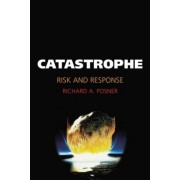 Catastrophe by Richard A. Posner