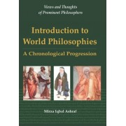 Introduction to World Philosophies by Mirza Iqbal Ashraf