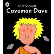 Caveman Dave by Nick Sharratt