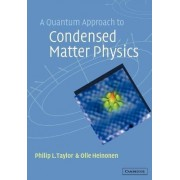A Quantum Approach to Condensed Matter Physics by Philip L. Taylor