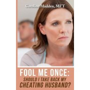 Fool Me Once by Caroline Madden