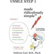 USMLE Step 1 Made Ridiculously Simple by Ph.D. M.D. Andreas Carl
