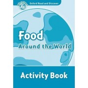 Oxford Read and Discover: Level 6: Food Around the World Activity Book by Julie Penn