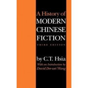 A History of Modern Chinese Fiction by C. T. Hsia