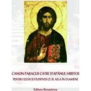 Canon Paraclis catre Stapanul Hristos pentru elevii si studentii ce se afla in examene