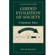 Guided Evolution of Society by Bela H. Banathy