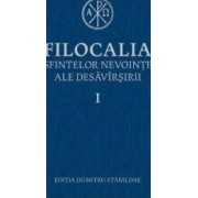 Filocalia 1 Sfintelor nevointe ale desavarsirii ed.2017