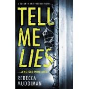 Tell Me Lies by Rebecca Muddiman