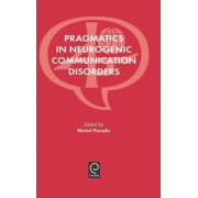 Pragmatics in Neurogenic Communication Disorders by Professor Michel Paradis
