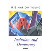 Inclusion and Democracy by Iris Marion Young