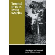 Tropical Trees as Living Systems by P. B. Tomlinson