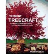 Vermont Treecraft: A Complete Illustrated Guide to the Crafting of Miniature Trees
