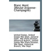 Blanc Mont, Meuse Argonne Champagne by United States War Dept General States